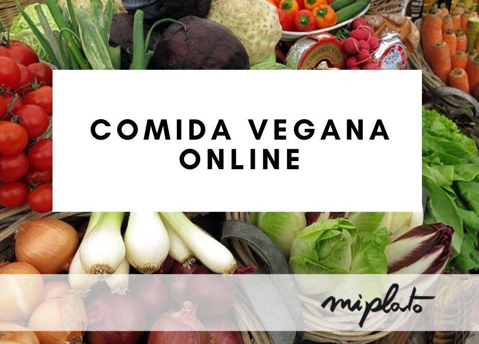 Comida vegana online: que la falta de tiempo y la pereza no te impidan seguir con tu dieta